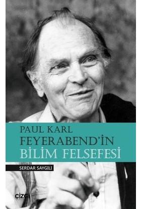 Paul Karl Feyerabend'İn Bilim Felsefesi - Serdar Saygılı
