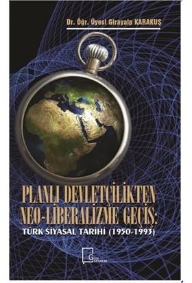Planlı Devletçilikten Neo-Liberalizme Geçiş