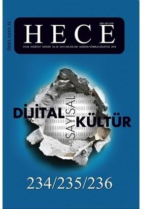 Hece Aylık Edebiyat Dergisi Dijital Sayısal Kültür Özel Sayısı: 234-235-236