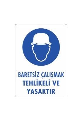 Baretsiz Çalışmak Tehlikeli ve Yasaktır