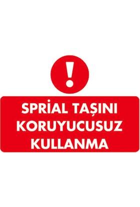 Spiral Taşını Koruyucusuz Kullanma