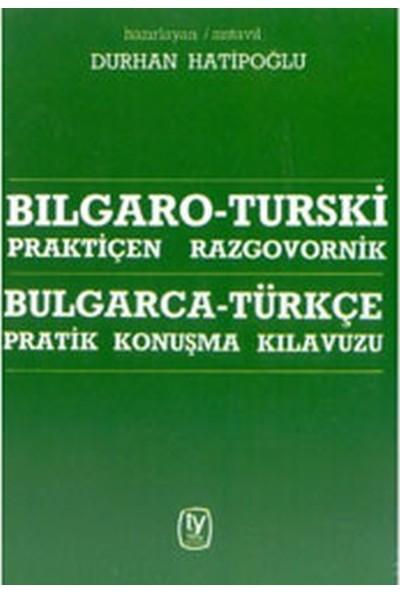 BULGARCA - TÜRKÇE PRATİK KONUŞMA KILAVUZU
