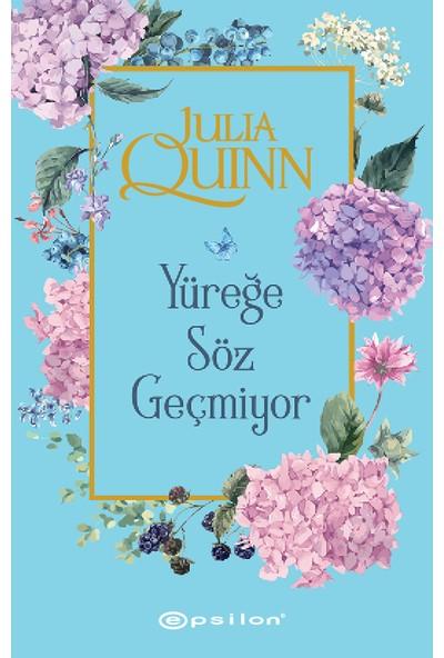 Yüreğe Söz Geçmiyor-Julia Quinn
