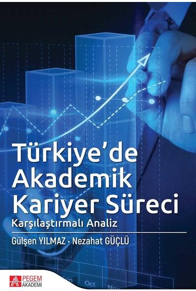 Türkiye'De Akademik Kariyer Süreci - Gülşen Yılmaz