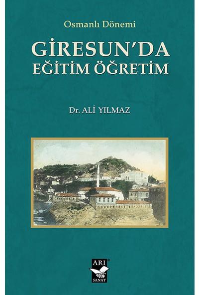 Osmanlı Dönemi Giresun'da Eğitim Öğretim - Ali Yılmaz