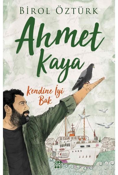 Ahmet Kaya – Kendine İyi Bak - Birol Öztürk