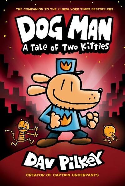 A Tale Of Two Kitties: Dog Man 3 - Dav Pilkey