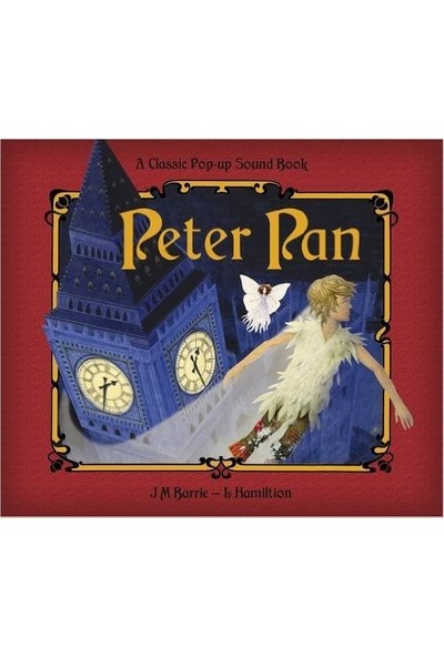 Peter Pan: A Classic Pop-up Story with Sound - Libby Hamilton