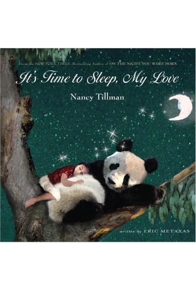 It's Time to Sleep My Love - Nancy Tillman