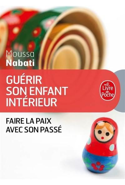 Guérir Son Enfant Intérieur - Moussa Nabati