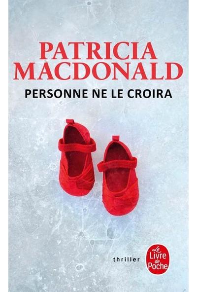 Personne ne la croira - Patricia MacDonald