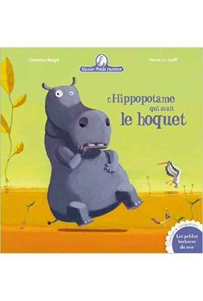 Mamie Poule Raconte - L'hippopotame Qui Avait Le Hoquet - Christine Beigel
