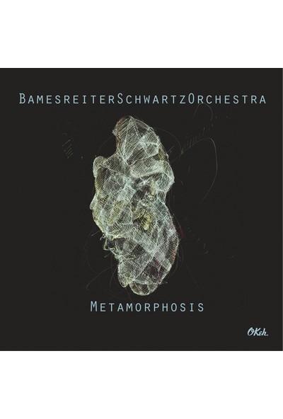 Bamesreiter Schwartz Orchestra – Metamorphosis CD