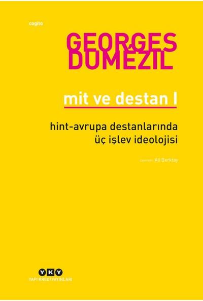 Mit Ve Destan 1 - Hint- Avrupa Halklarının Destanlarında Üç İşlev İdeolojisi-Georges Dumezil