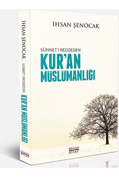 Sünneti Reddeden Kuran Müslümanlığı - İhsan Şenocak