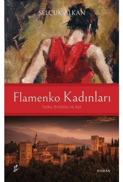 Flamenko Kadınları - Selçuk Alkan