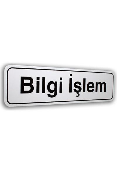 PassPano Pvc Foam Levha BİLGİ İŞLEM 7 x 25 cm