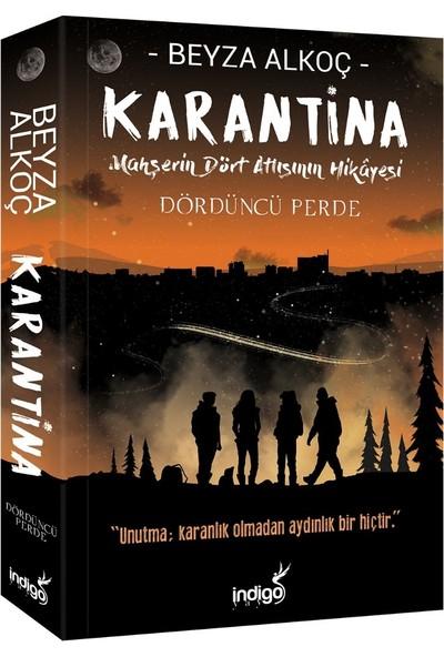 Karantina Dördüncü Perde - Beyza Alkoç