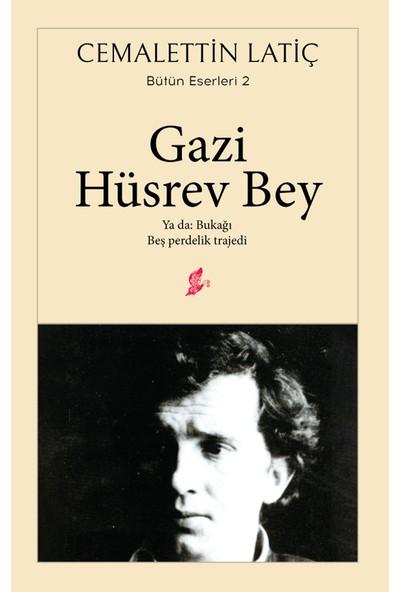 Gazi Hüsrev Bey - Cemalettin Latiç