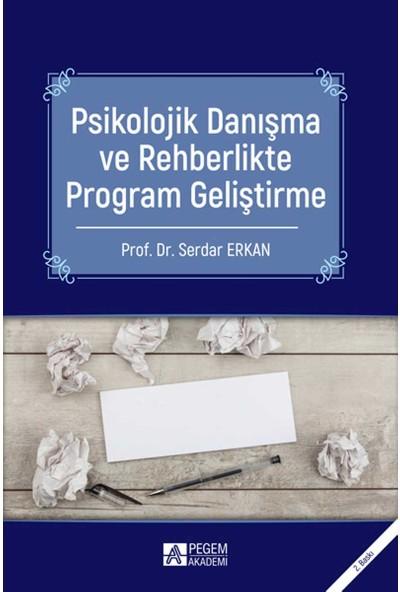 Psikolojik Danışma Ve Rehberlikte Program Geliştirme - Serdar Erkan