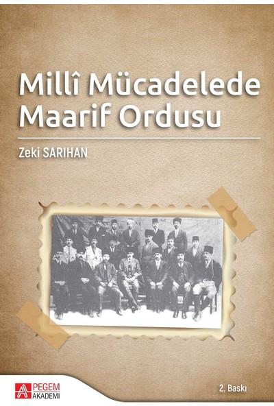 Milli Mücadelede Maarif Ordusu - Zeki Sarıhan