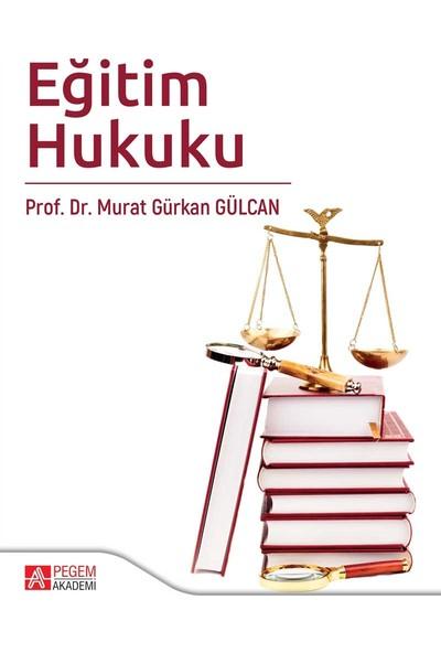 Eğitim Hukuku - Murat Gürkan Gülcan