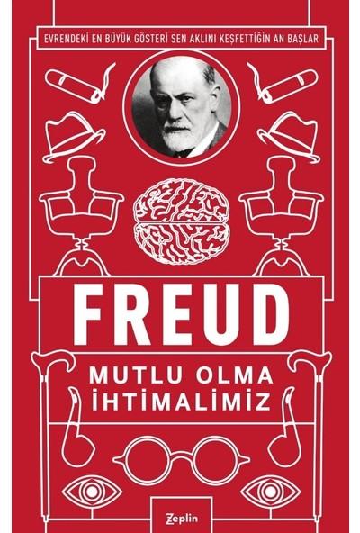 Mutlu Olma İhtimalimiz - Sigmund Freud