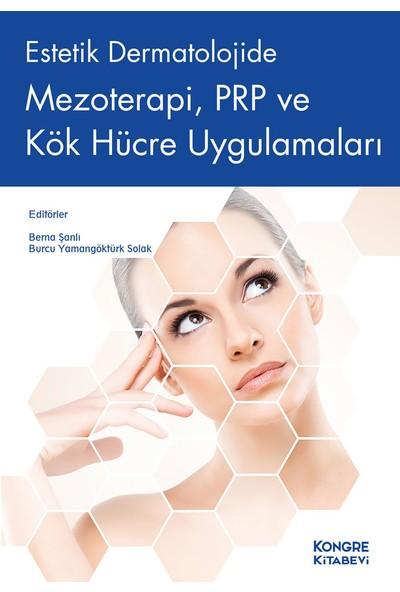 Estetik Dermatolojide Mezoterapi, Prp ve Kök Hücre Uygulamaları