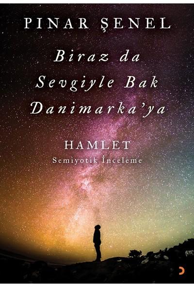 Biraz Da Sevgiyle Bak Danimarka'Ya - Pınar Şenel