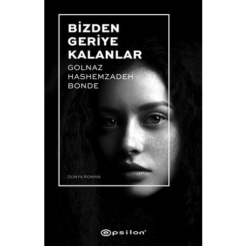 Bizden Geriye Kalanlar - Golnaz Hashemzadeh Bonde