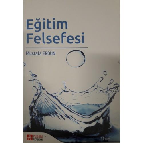 Eğitim Felsefesi - Mustafa Ergün