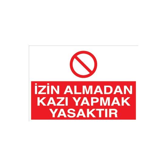 Canis Etiket Izin Almadan Kazı Yapmak Yasaktır Pvc - Leksan