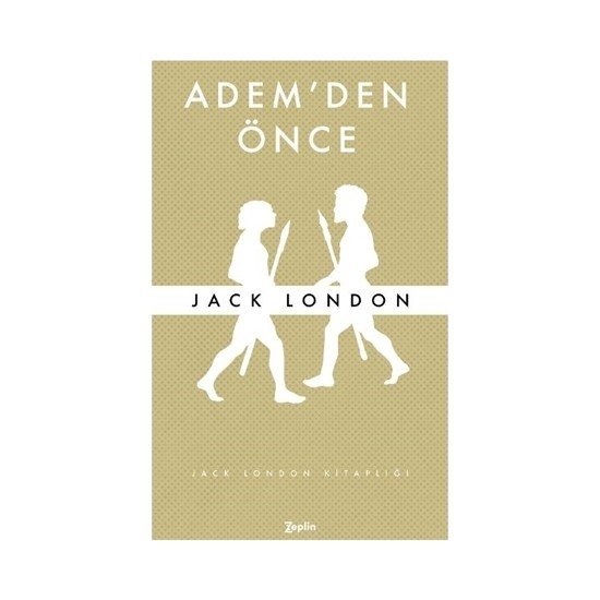Âdem'den Önce - Jack London