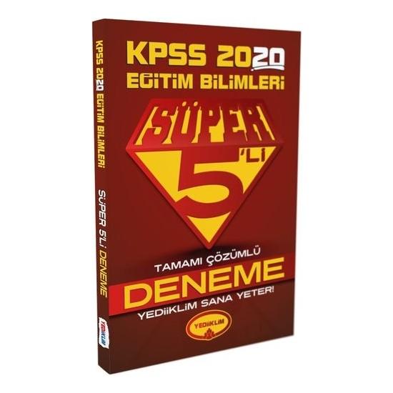 Yediiklim Yayınları 2020 KPSS Eğitim Bilimleri Tamamı Çözümlü Süper 5 Li Deneme