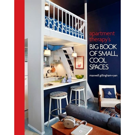 Apartment Therapy: Big Book Of Small Cool