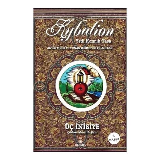 Kybalion - (7 Kozmik Yasa - Antik Mısır ve Yunan Hermetik Felsefesi)