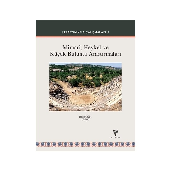 Mimari Heykel ve Küçük Buluntu Araştırmaları - Stratonikeia Çalışmaları 4