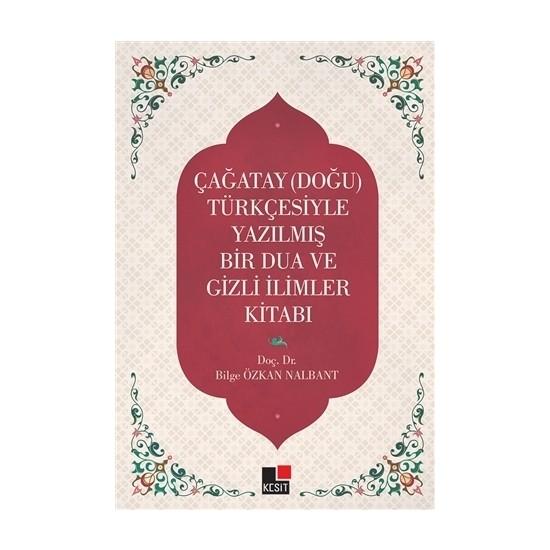 Çağatay (Doğu) Türkçesiyle Yazılmış Bir Dua ve Gizli İlimler Kitabı