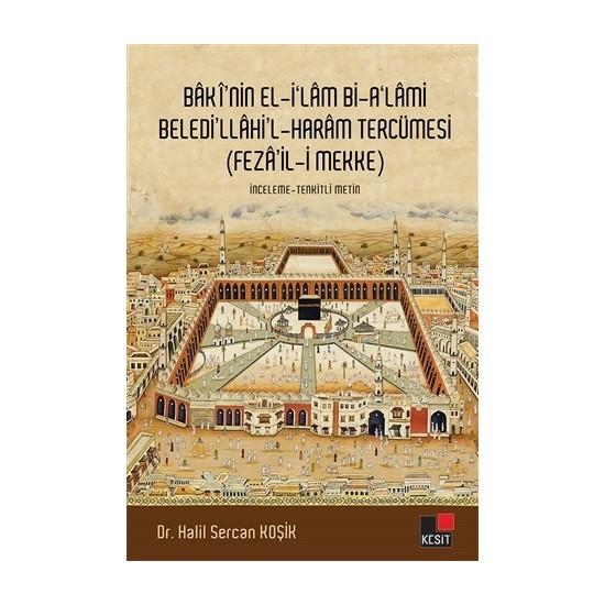 Baki'nin El-İ'lam Bi-A'lami Beledi'llahi'l - Haram Tercümesi (Feza'il-i Mekke)