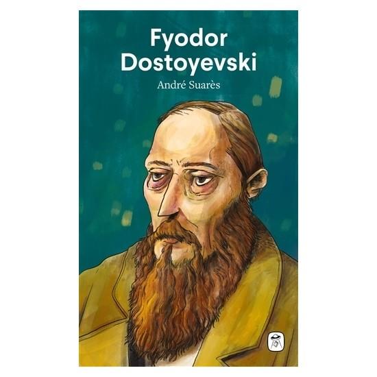 Fyodor Dostoyevski - Andre Suares