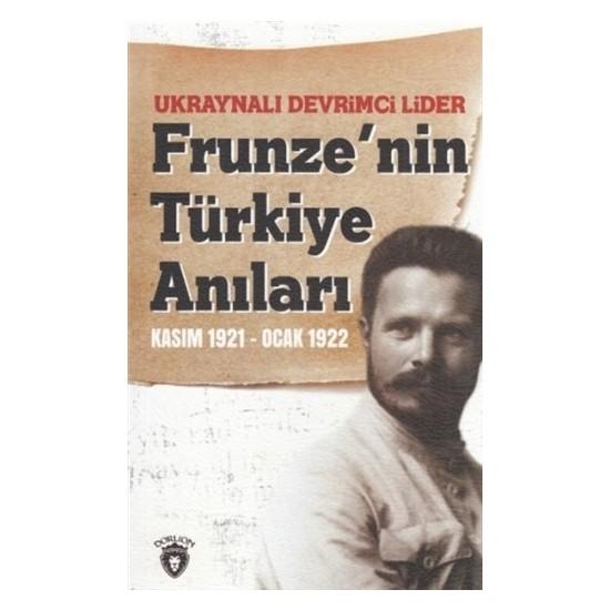 Ukraynalı Devrimci Lider Frunze'nin Türkiye Anıları Kasım 1921 - Ocak 1922