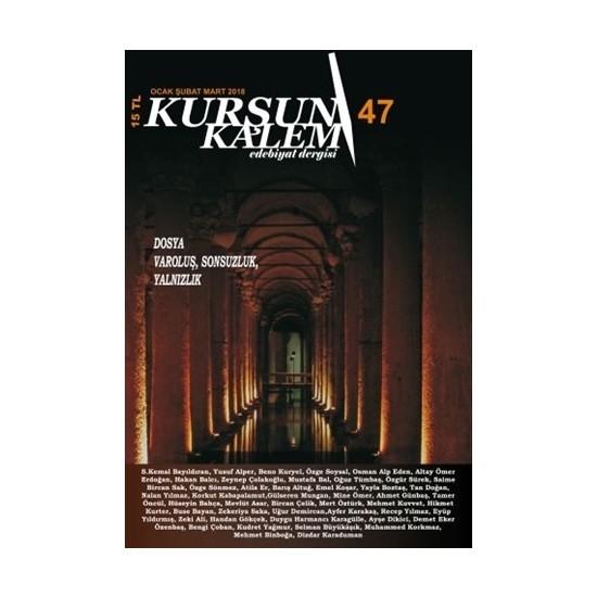 Kurşun Kalem Üç Aylık Edebiyat Dergisi Sayı: 47 Ocak-Şubat-Mart 2018
