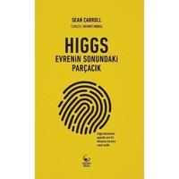 Higgs: Evrenin Sonundaki Parçacık - Sean Carroll
