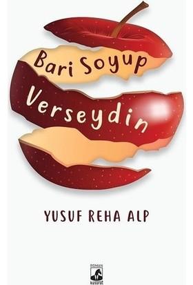 Bari Soyup Verseydin - Yusuf Reha Alp