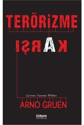 Terörizme Karşı - Arno Gruen