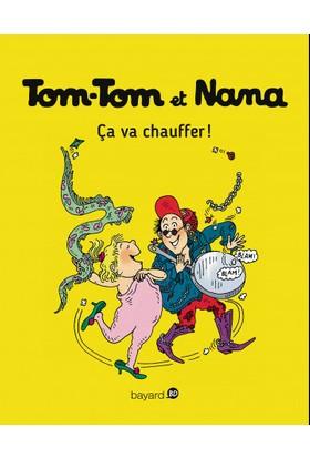 Tom-Tom Et Nana 15: Ca Va Chauffer!