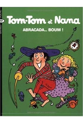 Tom-Tom Et Nana 16: Abracada... Boum!
