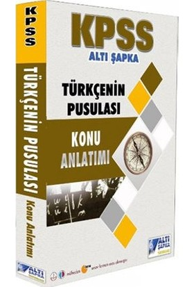 Altı Şapka Yayınları 2019 KPSS Türkçenin Pusulası Konu Anlatımı