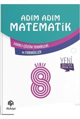 Akıl Küpü Adım Adım Matematik 8. Sınıf - Farklı Çözüm Teknikleri ve Formüller