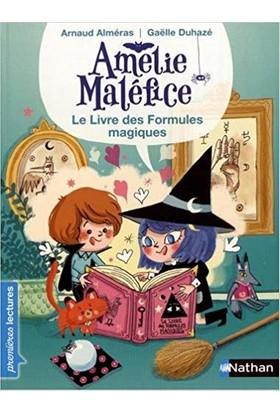 Amelie Malefice: Le Livre Des Formules Magiques